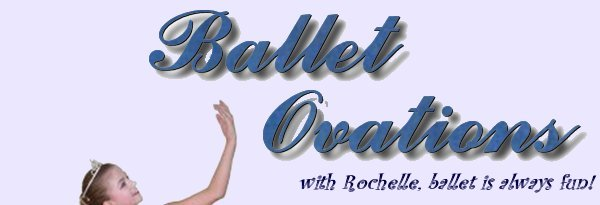 Ballet Ovations - Where Rochelle shows children how exciting ballet can be by using their imagination, showing their emotions with music, using mime, and dancing a story